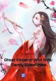ghost-emperor-wild-wife-dandy-eldest-miss