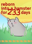 reborn-into-a-hamster-for-233-days