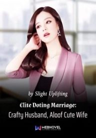 elite-doting-marriage-crafty-husband-aloof-cute-wife