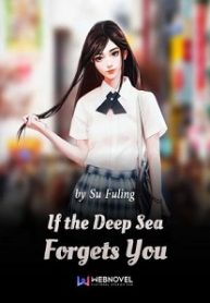 if-the-deep-sea-forgets-you