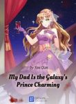 my-dad-is-the-galaxys-prince-charming-BOXNOVEL