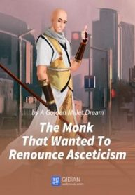 the-monk-that-wanted-to-renounce-asceticism-BOXNOVEL