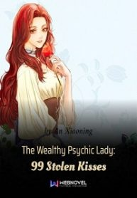 the-wealthy-psychic-lady-99-stolen-kisses