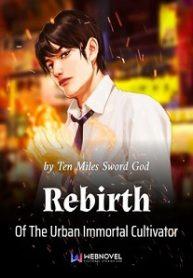 rebirth-of-the-urban-immortal-cultivator
