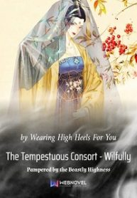 The-Tempestuous-Consort—Wilfully-Pampered-by-the-Beastly-Highness