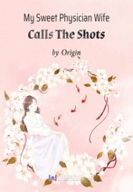 my-sweet-physician-wife-calls-the-shots