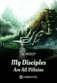 my-disciples-are-all-villains