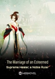 the-marriage-of-an-esteemed-supreme-healer-a-noble-ruler