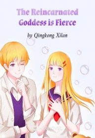 The-Reincarnated-Goddess-is-Fierce