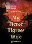 My-Fierce-Tigress-Wife