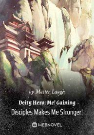 deity-hero-me-gaining-disciples-makes-me-stronger
