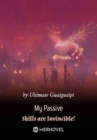 my-passive-skills-are-invincible