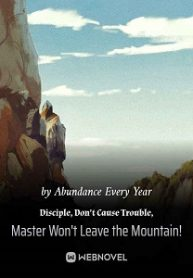 disciple-dont-cause-trouble-master-wont-leave-the-mountain